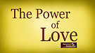 The Power of Love Service Preview
