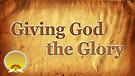 Giving Glory to God