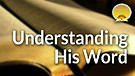 Understanding His Word Service Preview