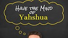 05-05-18 Have the Mind of Yahshua