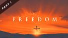 Freedom - Part One   Pastor Garry Wiggins