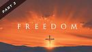 Freedom - Part Three   Pastor Garry Wiggins