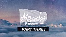 Miracles - The Signature of God - Part Three   Pastor Jordan Wiggins
