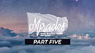 Miracles - The Signature of God - Part 5   Pastor Dusty Brown